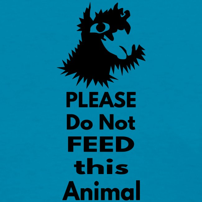 Please Do Not Feed This Animal - weight loss T shirt