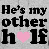 Design ~ He's my other half sweatshirt