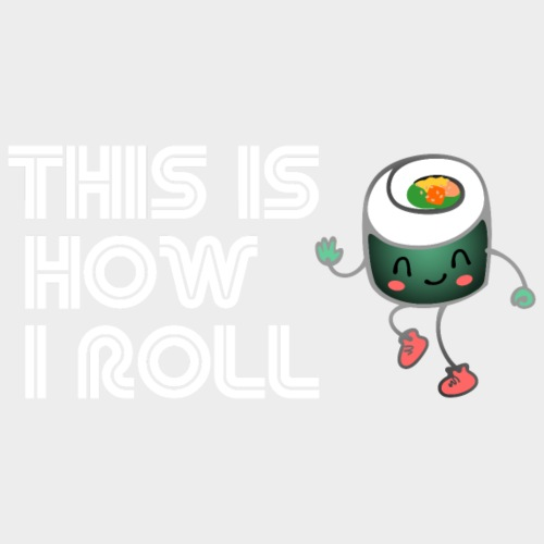 This Is How I Roll, Sushi Edition