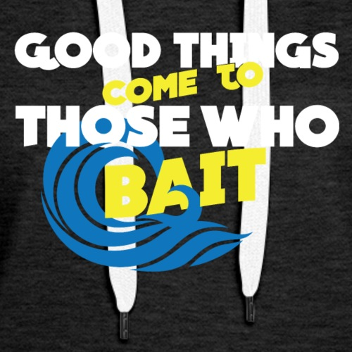 Good Things Who Bait