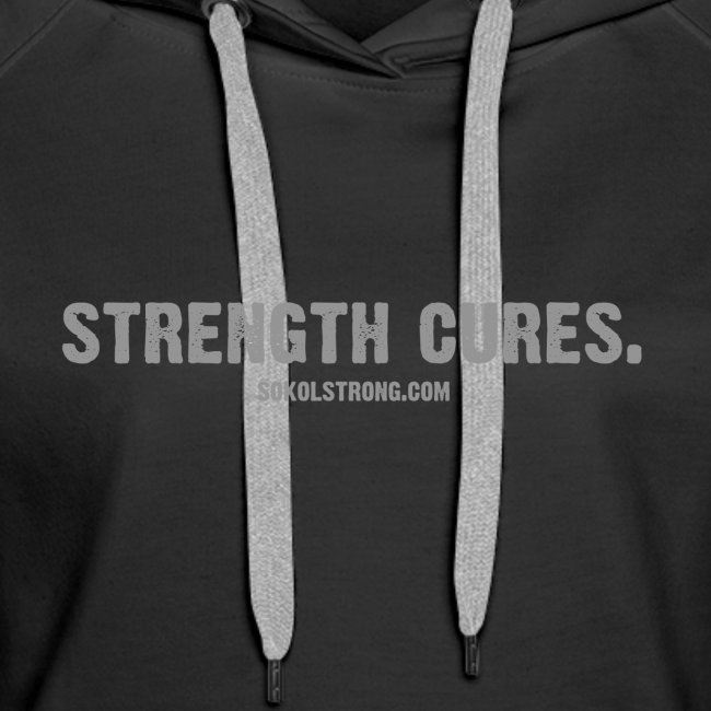 Strength Cures [W] Premium  Hoodie With Bell on back