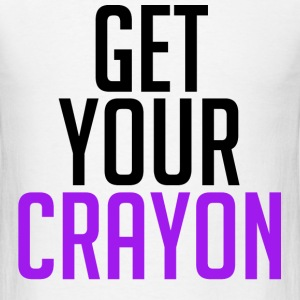 Get Your Crayon Purple (Black) T-Shirts - Men's T-Shirt