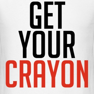 Get Your Crayon Red (Black) T-Shirts - Men's T-Shirt