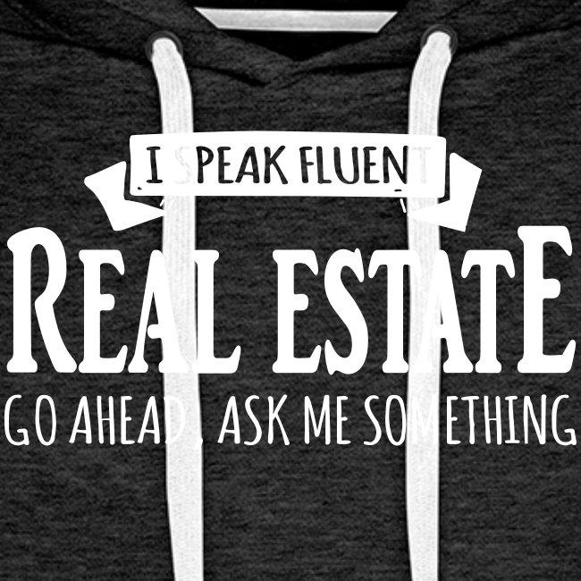 I Speak Fluent Real Estate