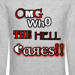 omg who the hell cares - Crewneck Sweatshirt