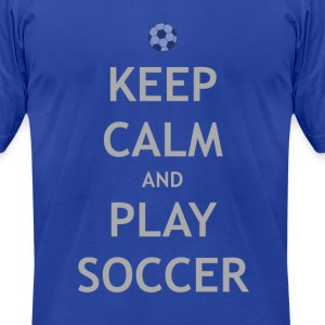 Keep Calm & Play Soccer T-Shirts. - Men's T-Shirt by American Apparel
