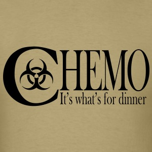 Chemo  It's what's for dinner T-Shirts - Men's T-Shirt