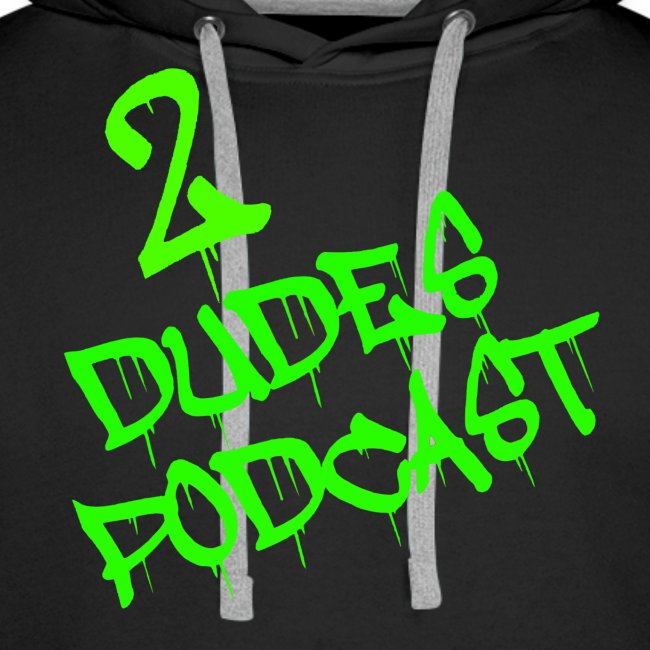2 Dudes Podcast Hoodie