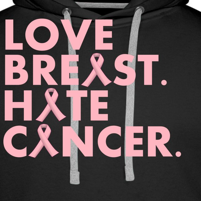 Love Breast. Hate Cancer. (Mens Hoody)