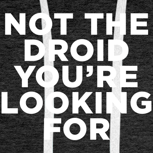 Not the Droid You're Looking For