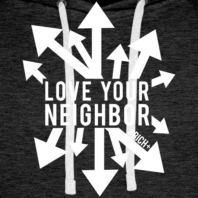 Love Your Neighbor - Hoodie