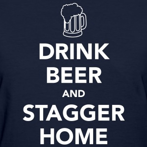 Drink Beer and Stagger Home Women's T-Shirts - Women's T-Shirt