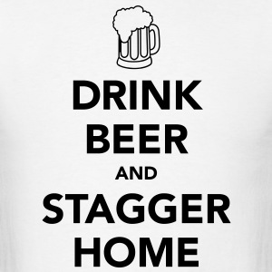Drink Beer and Stagger Home Oktoberfest T-Shirt - Men's T-Shirt