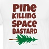 Pine Killer  - Men's Premium T-Shirt