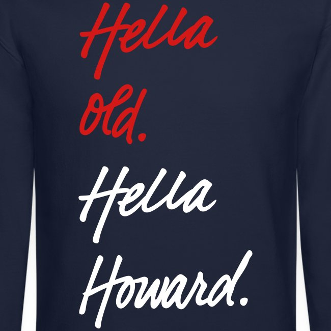 Hella Old. Hella Howard.