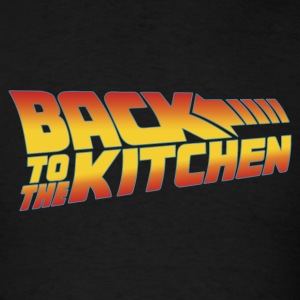 BACK TO THE KITCHEN T-Shirts - Men's T-Shirt