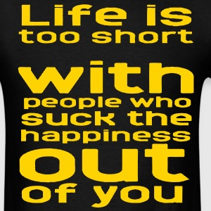 LIFE IS TOO SHORT - Men's T-Shirt