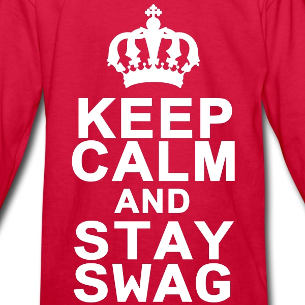 Keep Calm And Stay Swag Kids' Shirts - Kids' Long Sleeve T-Shirt