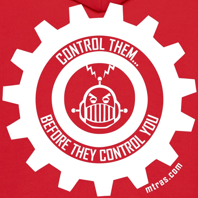 MTRAS Control The Robots White - Hoodie
