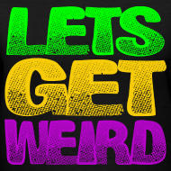 Design ~ Lets Get Weird Girls V Neck