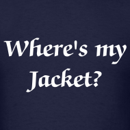 Design ~ Where's my Jacket? - Men