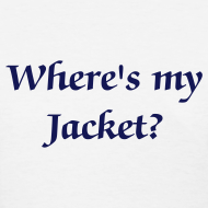 Design ~ Where's my Jacket? - Women