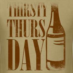 Thirsty Thursday - Men's T-Shirt