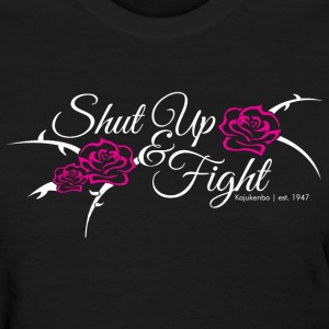 Shut Up & Fight - Women's T-Shirt