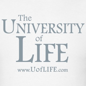 [front] The University of Life [back] Got Life? - Men's T-Shirt