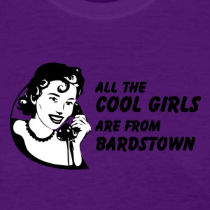 All the Cool Girls are from Bardstown Women's T-Shirts - Women's T-Shirt