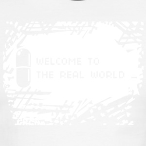 Welcome to the real world - Men's Ringer T-Shirt