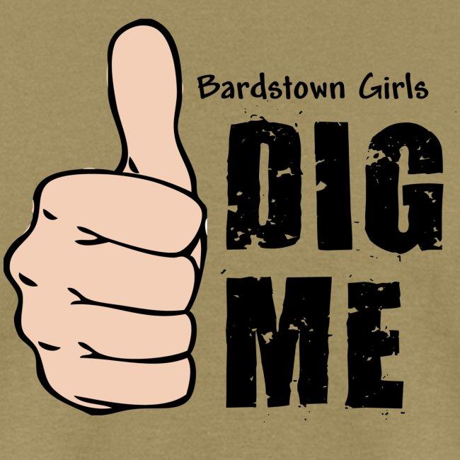 Bardstown Girls Dig Me - Khaki