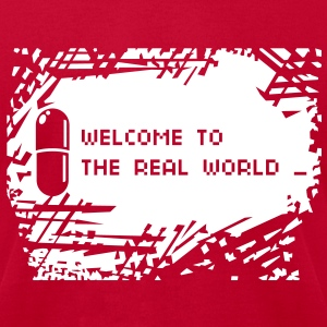Welcome to the real world - Men's T-Shirt by American Apparel
