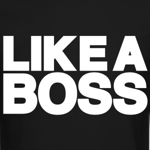 LIKE A BOSS - Crewneck Sweatshirt