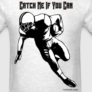 Football - Catch Me If You Can T-Shirts - Men's T-Shirt