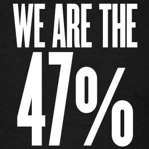we are the 47 percent T-Shirts - Men's T-Shirt