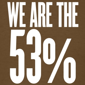 we are the 53 percent T-Shirts - Men's T-Shirt