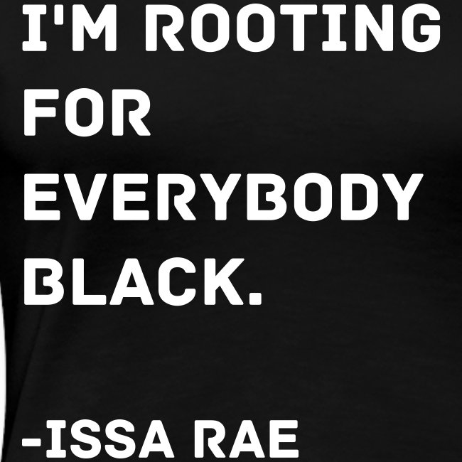 Issa Rae Quote (women's tee)