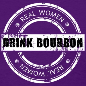 Real Women Drink Bourbon Women's T-Shirts - Women's T-Shirt
