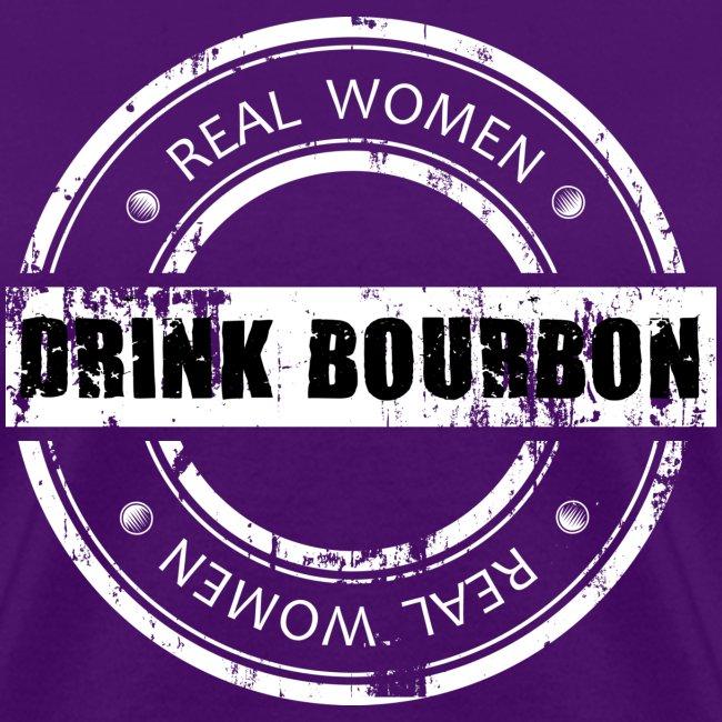 Real Women Drink Bourbon - White Stamp