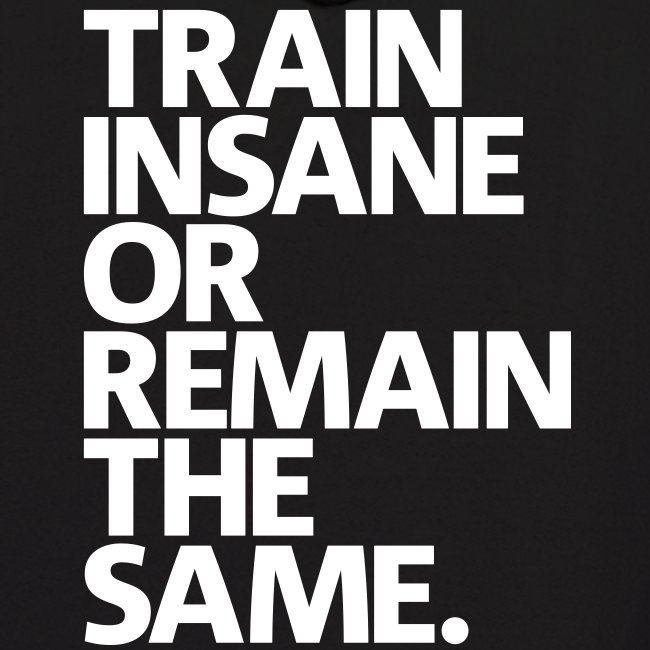 Train Insane | Mens Hoodie (Back Print)