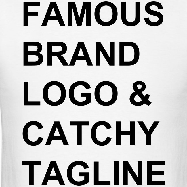 Famous Brand Logo & Catchy Tagline t-shirt
