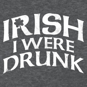 IRISH I WERE DRUNK Women's T-Shirts - Women's T-Shirt