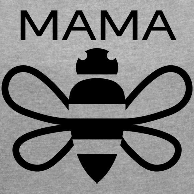 Mama Bee Women's Rolled Cuff Tee