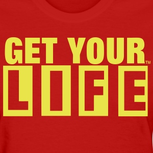 GET YOUR LIFE Women's T-Shirts - Women's T-Shirt