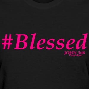 #Blessed - Women's T-Shirt