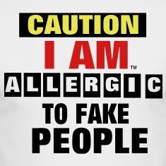 CAUTION I AM ALLERGIC TO FAKE PEOPLE Long Sleeve Shirts