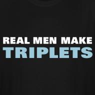 Design ~ Real Men Make Triplets