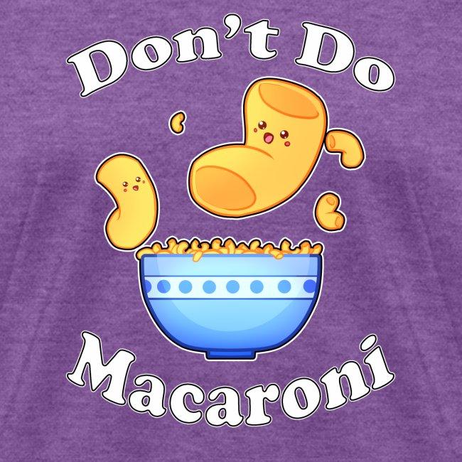 Don't Do Macaroni