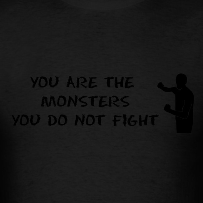 Fight Monsters - Black Lettering - Men's Shirt